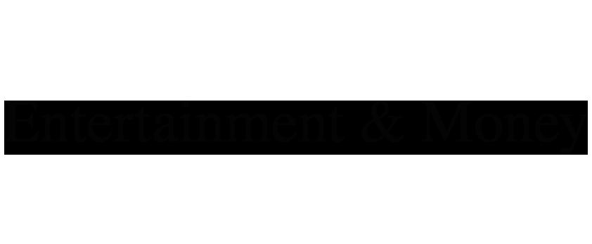 Entertainment & Money